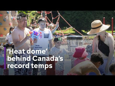 Canada 'heat dome' leads to record temperatures, as climate crisis makes extreme heat more common